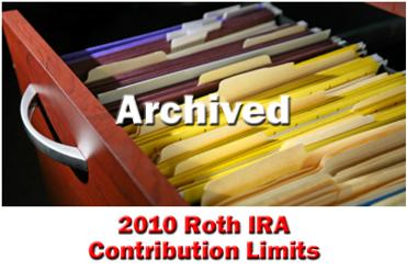 The 2010 Roth IRA Contribution Limits