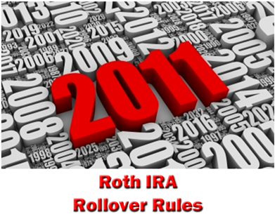 2011 Roth IRA Rollover Rules