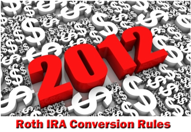 2012 Roth IRA conversion rules