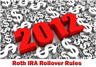 2012 Roth IRA Rollover Rules