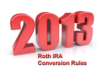 2013 Roth IRA conversion rules