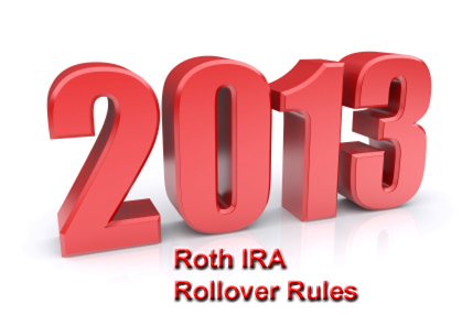 2013 Roth IRA Rollover Rules