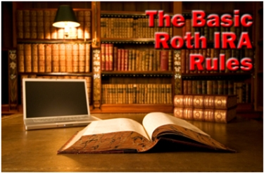 The Basic Roth IRA Rules