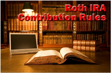 The Roth IRA Contribution Rules