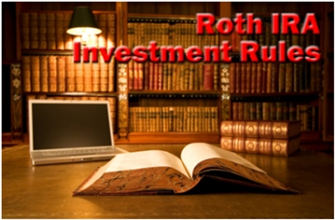 The Roth IRA Investment Rules