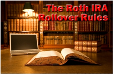The Roth IRA Rollover Rules