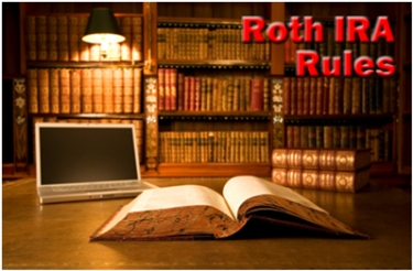 The Roth IRA Rules