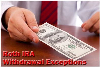 Roth IRA Withdrawal Exceptions