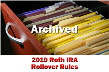 The 2010 Roth IRA Rollover Rules