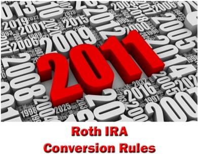 2011 Roth IRA Conversion Rules