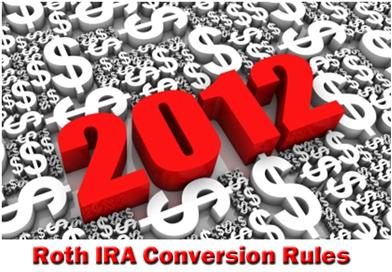 2012 Roth IRA conversion rules