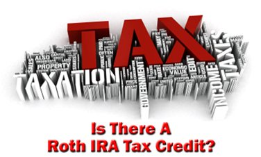Is There a Roth IRA Tax Credit?