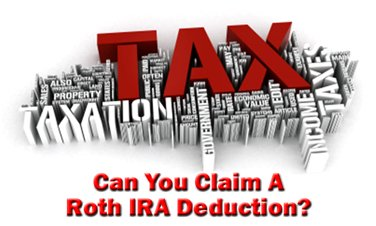 Can You Claim A Roth IRA Tax Deduction?