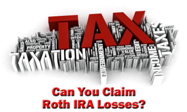 Can You Claim a Tax Loss on Roth IRA Losses?