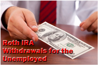 Roth IRA Withdrawals for the Unemployed