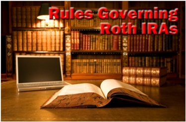 Rules Governing Roth IRAs